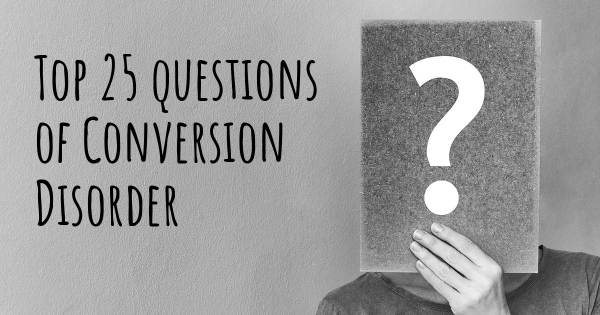 Conversion Disorder top 25 questions