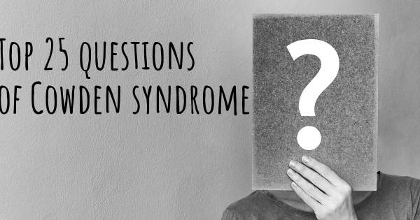 Cowden syndrome top 25 questions