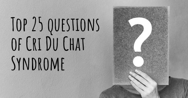 Cri Du Chat Syndrome top 25 questions