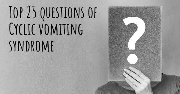 Cyclic vomiting syndrome top 25 questions