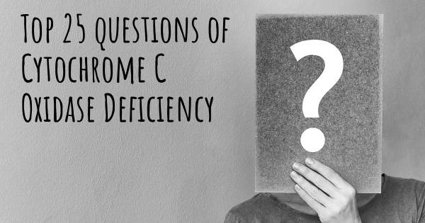 Cytochrome C Oxidase Deficiency top 25 questions