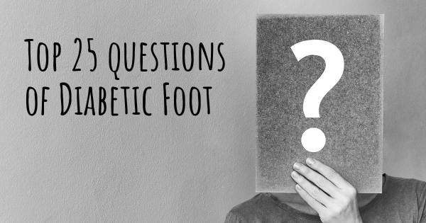 Diabetic Foot top 25 questions