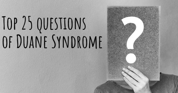 Duane Syndrome top 25 questions
