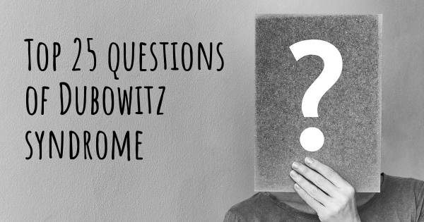 Dubowitz syndrome top 25 questions