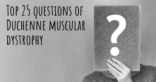 Duchenne muscular dystrophy top 25 questions