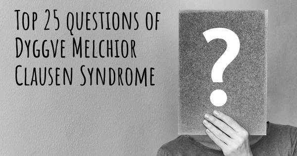 Dyggve Melchior Clausen Syndrome top 25 questions