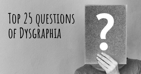 Dysgraphia top 25 questions