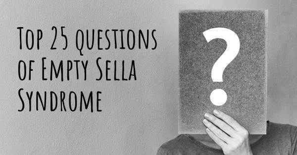 Empty Sella Syndrome top 25 questions