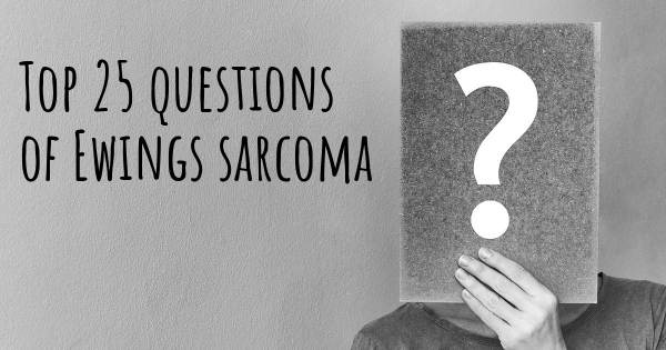 Ewings sarcoma top 25 questions