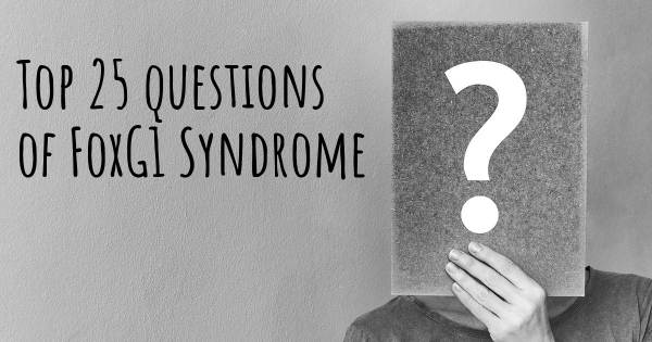 FoxG1 Syndrome top 25 questions