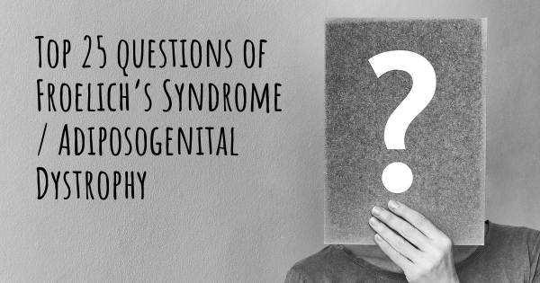 Froelich's Syndrome / Adiposogenital Dystrophy top 25 questions