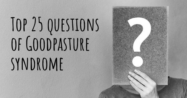 Goodpasture syndrome top 25 questions