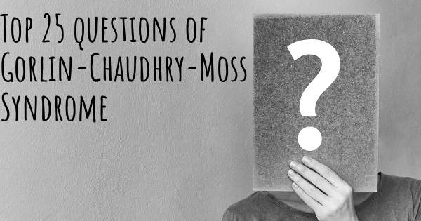 Gorlin-Chaudhry-Moss Syndrome top 25 questions