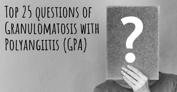 Granulomatosis with Polyangiitis (GPA) top 25 questions