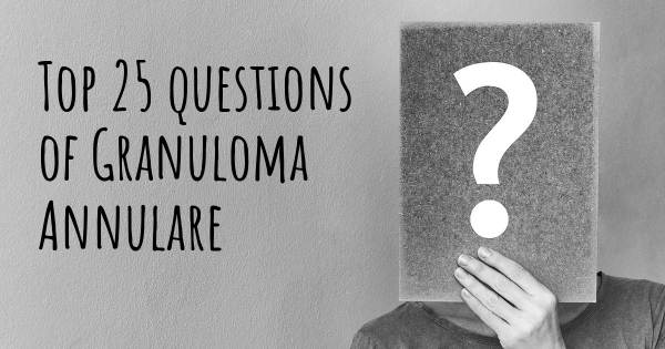Granuloma Annulare top 25 questions