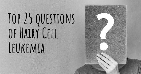 Hairy Cell Leukemia top 25 questions