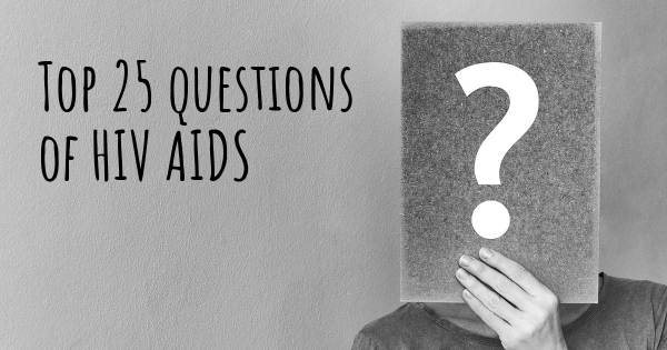 HIV AIDS top 25 questions