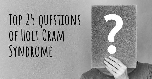 Holt Oram Syndrome top 25 questions