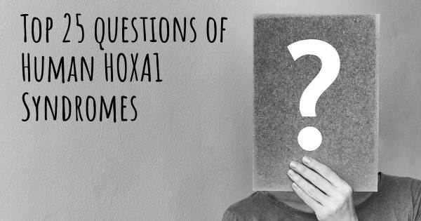 Human HOXA1 Syndromes top 25 questions
