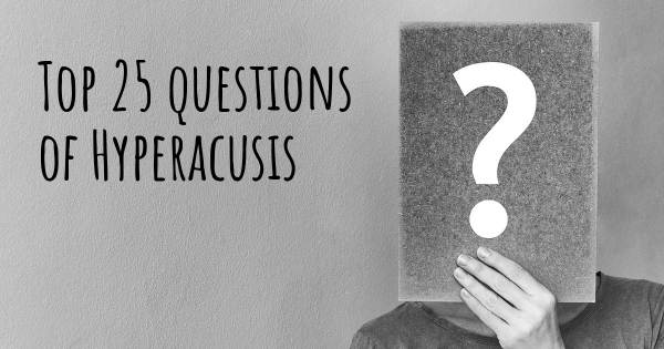 Hyperacusis top 25 questions