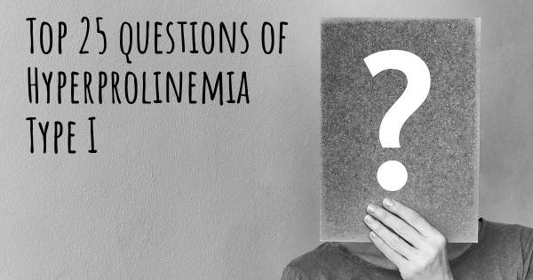 Hyperprolinemia Type I top 25 questions
