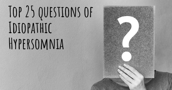 Idiopathic Hypersomnia top 25 questions