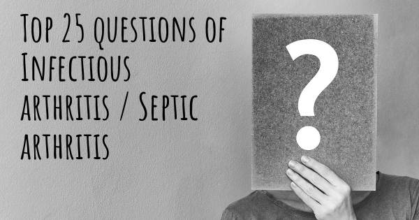 Infectious arthritis / Septic arthritis top 25 questions