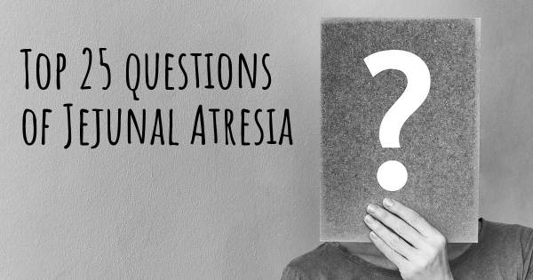 Jejunal Atresia top 25 questions
