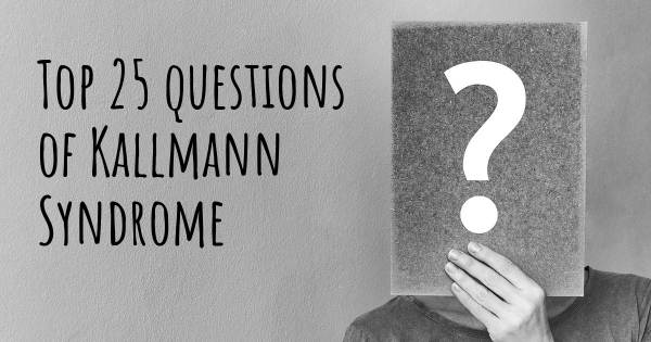 Kallmann Syndrome top 25 questions