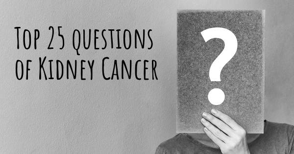 Kidney Cancer top 25 questions