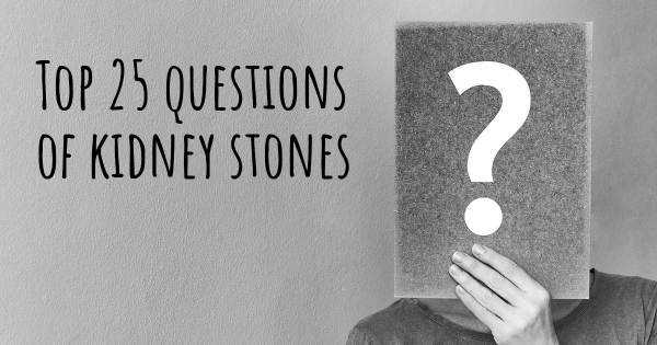 kidney stones top 25 questions