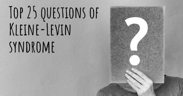 Kleine-Levin syndrome top 25 questions