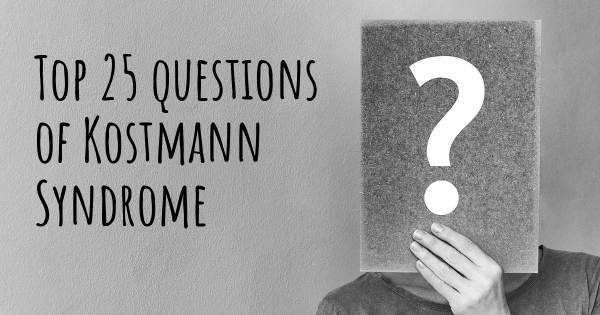 Kostmann Syndrome top 25 questions