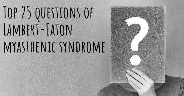 Lambert-Eaton myasthenic syndrome top 25 questions