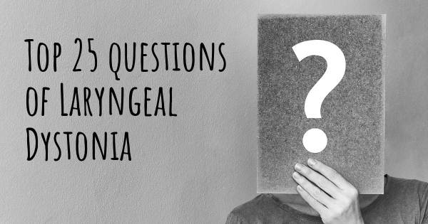 Laryngeal Dystonia top 25 questions