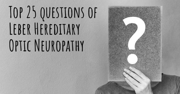 Leber Hereditary Optic Neuropathy top 25 questions