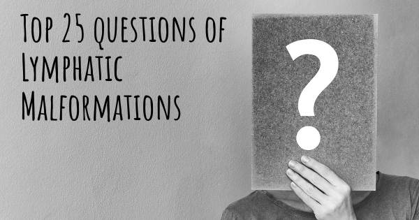 Lymphatic Malformations top 25 questions