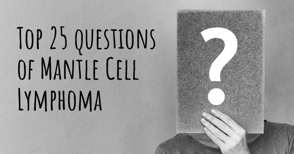 Mantle Cell Lymphoma top 25 questions