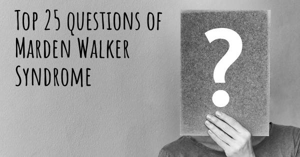Marden Walker Syndrome top 25 questions