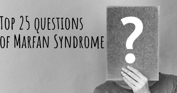 Marfan Syndrome top 25 questions