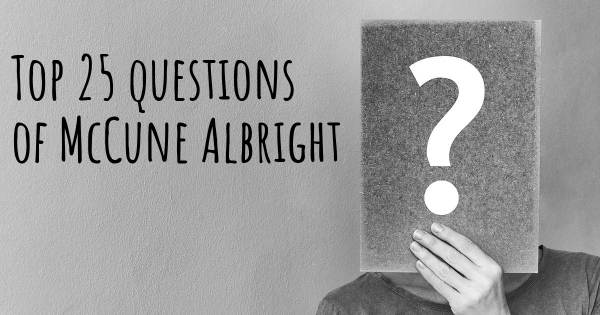 McCune Albright top 25 questions