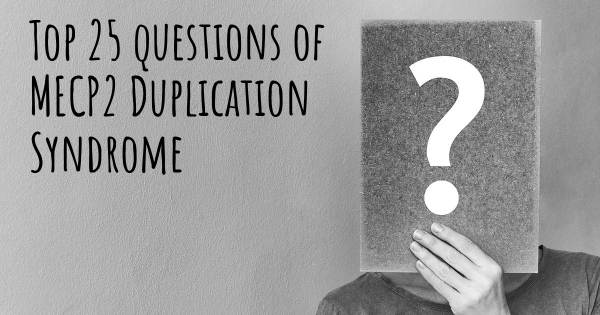 MECP2 Duplication Syndrome top 25 questions