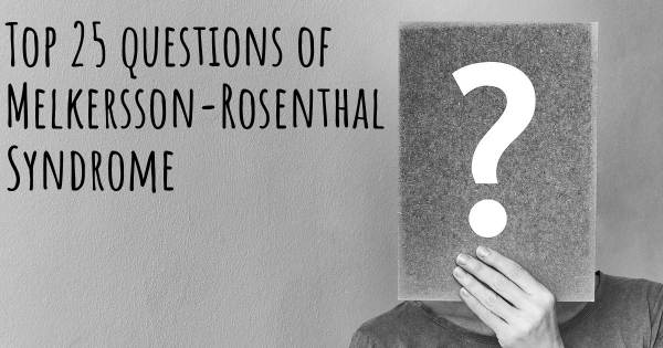 Melkersson-Rosenthal Syndrome top 25 questions