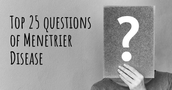 Menetrier Disease top 25 questions