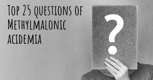 Methylmalonic acidemia top 25 questions