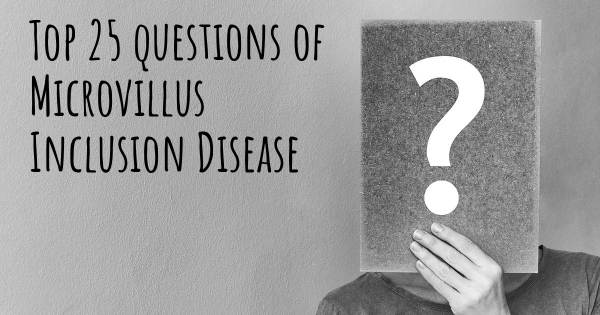 Microvillus Inclusion Disease top 25 questions