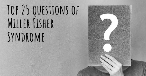 Miller Fisher Syndrome top 25 questions