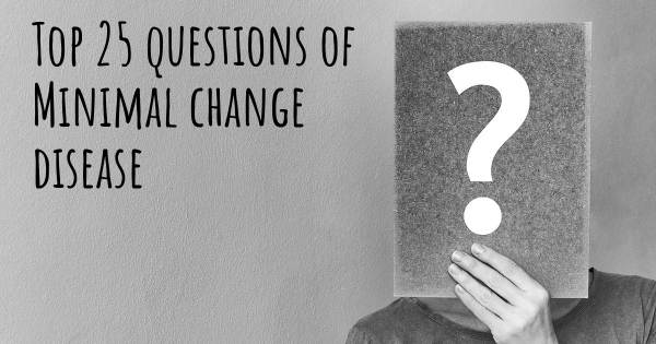 Minimal change disease top 25 questions