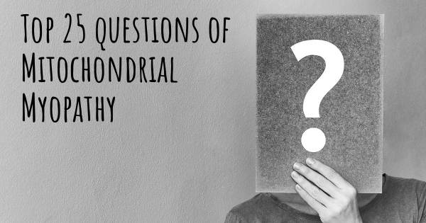 Mitochondrial Myopathy top 25 questions