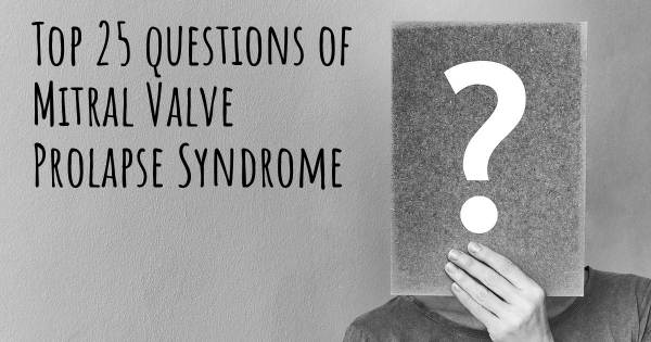 Mitral Valve Prolapse Syndrome top 25 questions